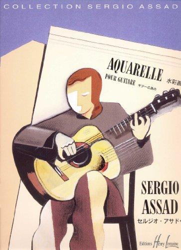 Aquarelle : pour guitare: Sergio Assad