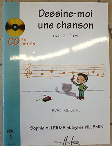 Dessin-moi une chanson vol.1 (+CD) :eveil musical: Sophie Allerme Lodos