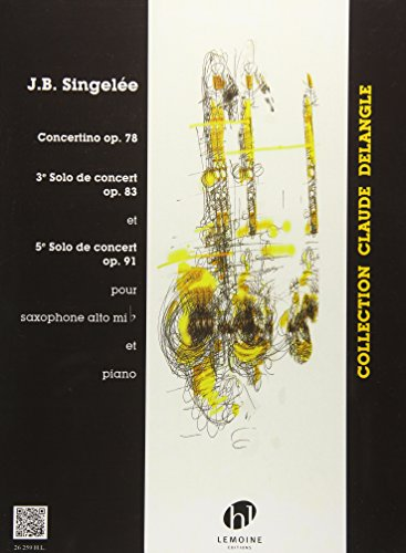 Concertino op.78, Solo deconcert no.3 op.83 et no.5 op.91 :: Jean Baptiste Singel�e