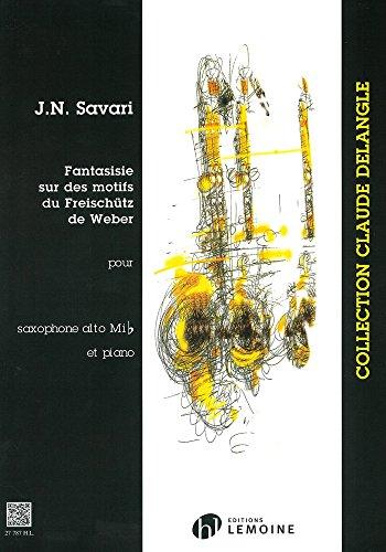 Fantaisie sur des motifs duFreischütz : pour saxophone: Jean-Nicolas Savari