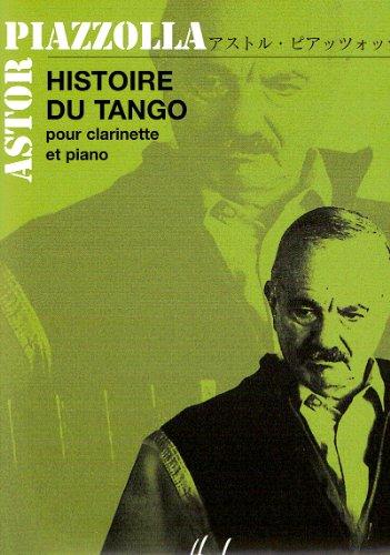 Histoire du tango :pour clarinette et piano: Astor Piazzolla