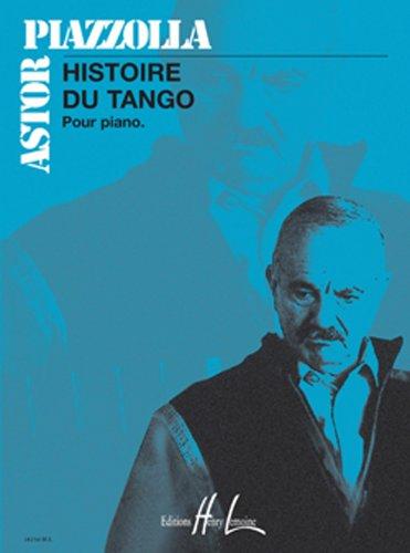 Histoire du tango :pour piano: Astor Piazzolla