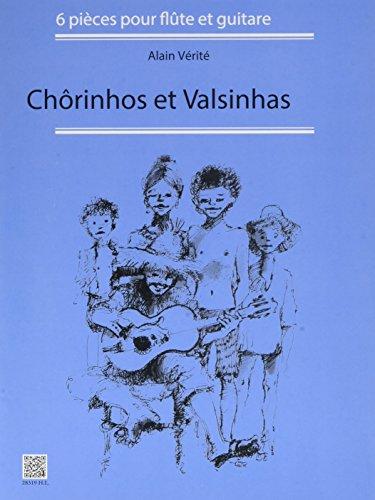 Chorinhos et valsinhas :pour flute et guitare: Alain V�rit�