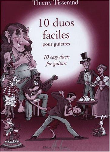 10 duos faciles : pour guitares: Thierry Tisserand