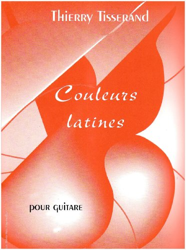 Couleurs latines : pour guitare: Thierry Tisserand