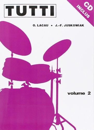 Tutti vol.2 (+CD) : pour batterie: Jacques-Francois Juskowiak