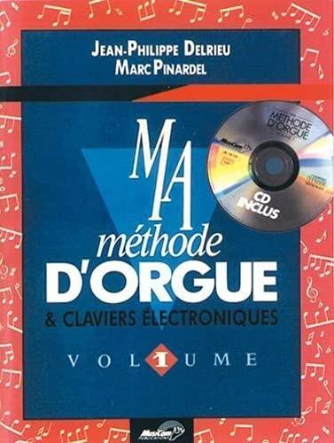Delrieu-Pinardel : ma méthode d'orgue vol 1: Delrieu-Pinardel