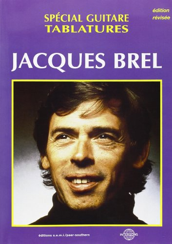Jacques Brel : Songbookfor guitar (notes and tab): Jacques Brel
