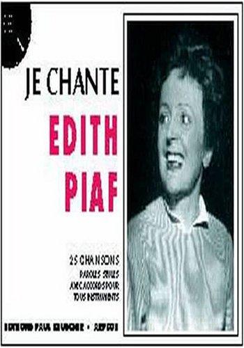 Je chante Edith Piaf : 25 chansonsparoles seules avec accords pour