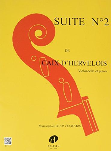 Suite no.2 : pour violoncelle etpiano: Louis de Caix d'Hervelois