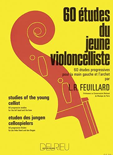 60 TUDES DU JEUNE VIOLONCELLISTE (Paperback): Louis R. Feuillard