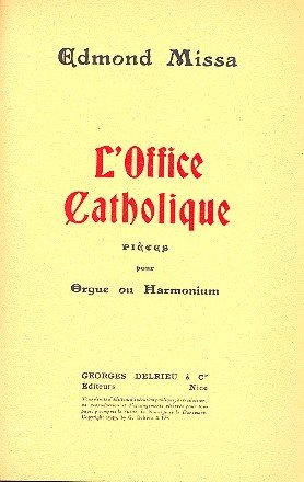 L'office catholique : pour orgue (harmonium): Edmond Missa