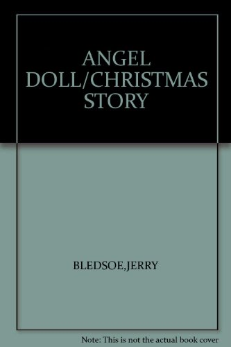 ANGEL DOLL/CHRISTMAS STORY: BLEDSOE,JERRY
