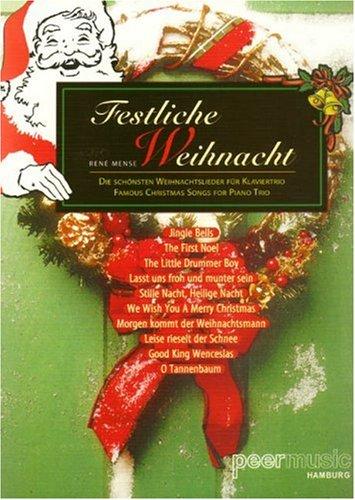 Festliche Weihnacht : Die schönstenWeihnachtslieder für Klaviertrio