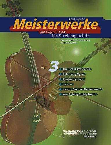 Meisterwerke aus Pop und Klassik Band 3 :für Streichquartett, Stimmen