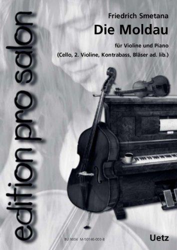 Die Moldau : für Violine undKlavier (Violine 2, Violoncello,: Bedrich Smetana