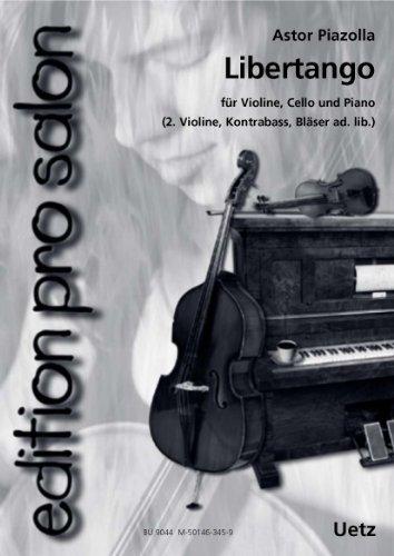 Libertango : für Violine, Violoncellound Klavier (weitere C- und B-Stimmen ad lib): Astor ...