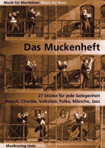 Das Muckenheft : für 4-stimmigesBlechbläser-Ensemble