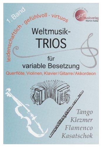 """Weltmusik-TRIOS für variable Besetzung"""" 1.Querflöte, Violinen, Klavier/Gitarre&..."""