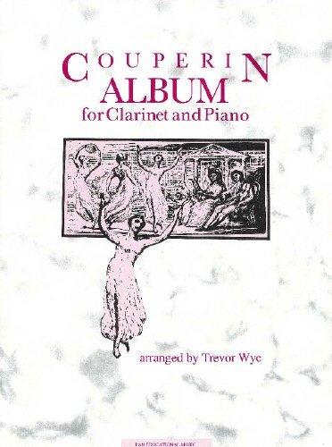 Couperin Album :for clarinet and piano: Francois (le grand) (\* 1668) Couperin