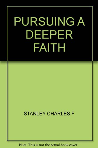 9790785272907: Pursuing a Deeper Faith: Develop a Closer Relationship with God (The In Touch Study Series)