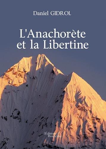 L'anachorète et la libertine: Daniel GIDROL
