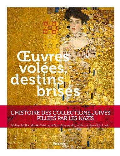Oeuvres volées, destins brisés : L'histoire des collections juives pillé...