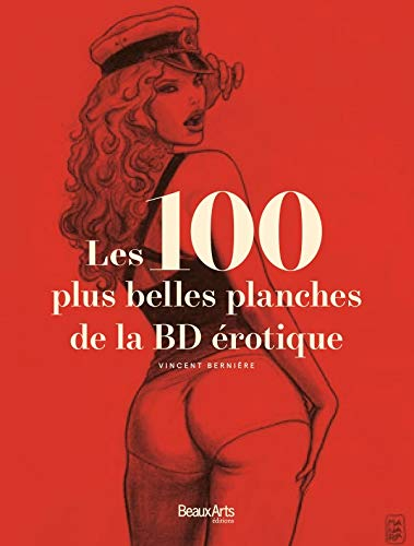 Les 100 plus belles planches de la BD érotique: Vincent Bernière