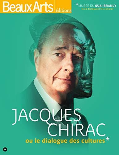 Jacques Chirac ou le dialogue des cultures: Jean-Jacques Aillagon; Collectif