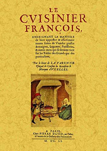 Le cuisinier françois: François-Pierre La Varenne