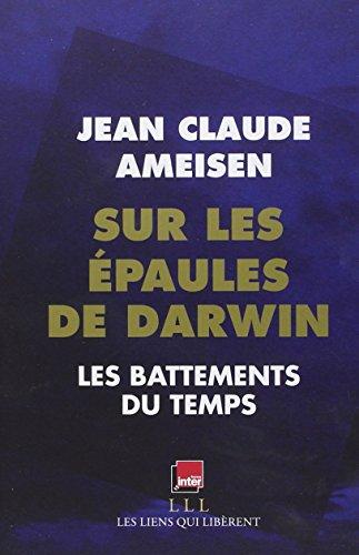 Sur les à paules de Darwin : Jean Claude Ameisen