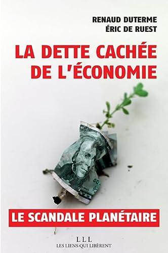 DETTE CACHEE DE L ECONOMIE -LA-: DUTERME RENAUD