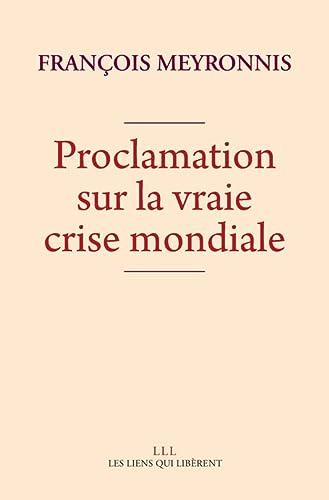9791020901385: Proclamation Sur la Vraie Crise Mondiale