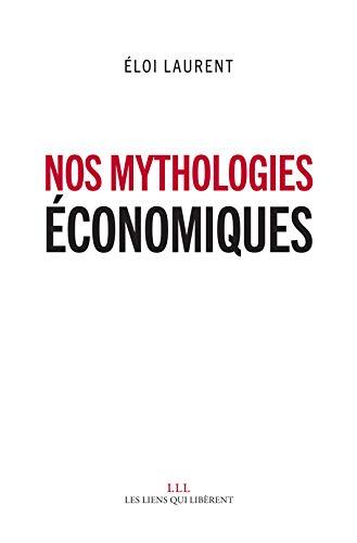 NOS MYTHOLOGIES ECONOMIQUES: ELOI LAURENT