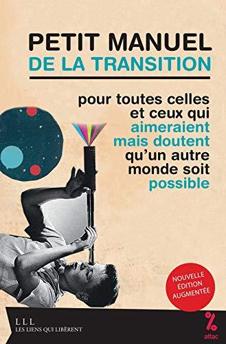 PETIT MANUEL DE LA TRANSITION -NED 2016-: ATTAC FRANCE