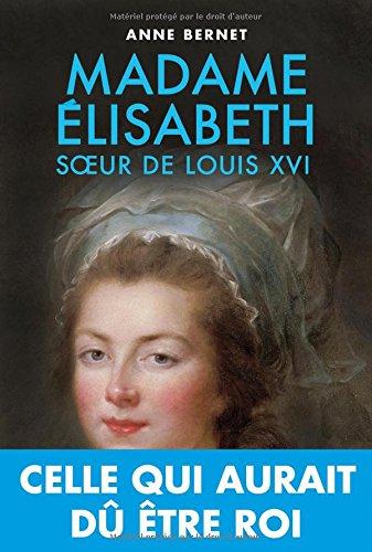 Madame Elisabeth: Anne Bernet