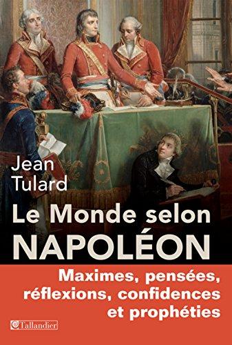 le monde selon Napoléon: Jean Tulard