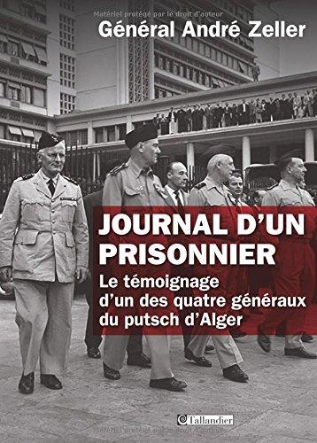 Journal d'un prisonnier. Le témoignage d'un des quatre généraux du ...