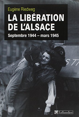 la libération de l'Alsace ; septembre 1944-mars 1945: Eugene Riedweg