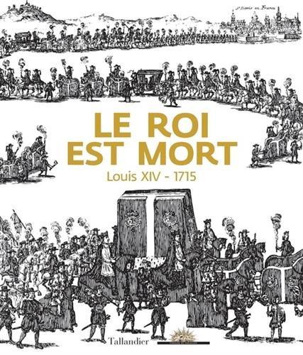 9791021013377: Le roi est mort : Louis XIV - 1715