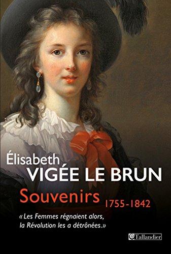"""Souvenirs 1755-1842 : """"Les femmes régnaient alors, la Révolution les a dé..."""