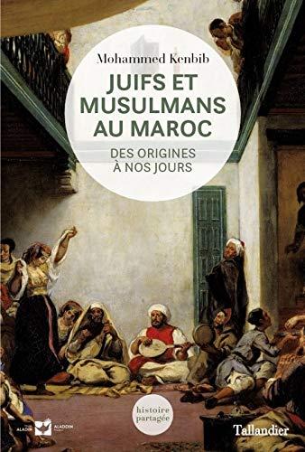 Juifs et musulmans au Maroc : Des: Mohammed Kenbib