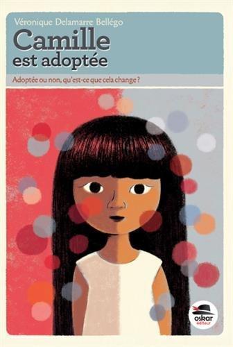 Camille est adoptée: Delamarre Bell�go, V�ronique