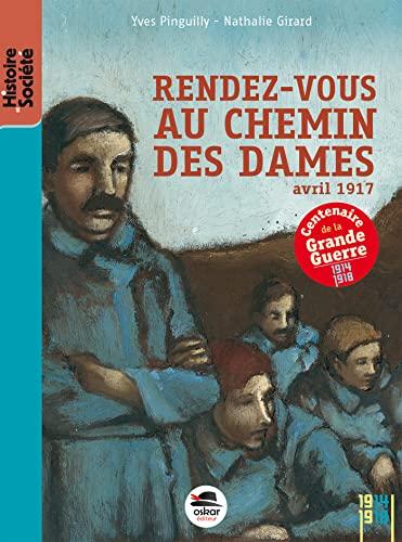 Rendez-vous au Chemin des Dames [nouvelle édition]: Pinguilly, Yves