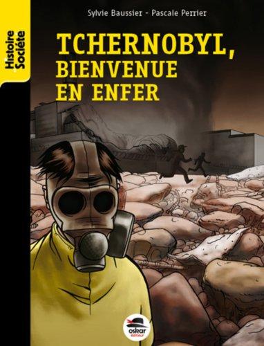 Tchernobyl, bienvenue en enfer [nouvelle édition]: Baussier, Sylvie