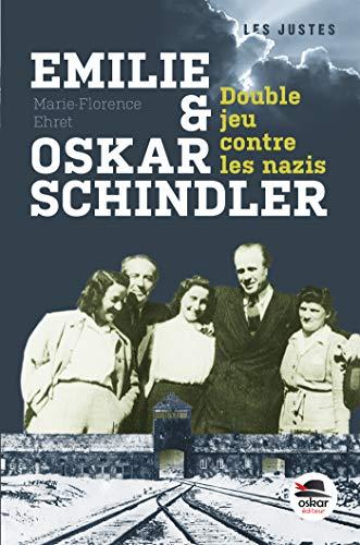 Emilie et Oskar Schindler: double jeu contre les nazis: Ehret, Marie-Florence