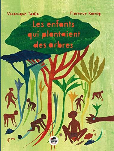 Enfants qui plantaient des arbres (Les): Tadjo, V�ronique