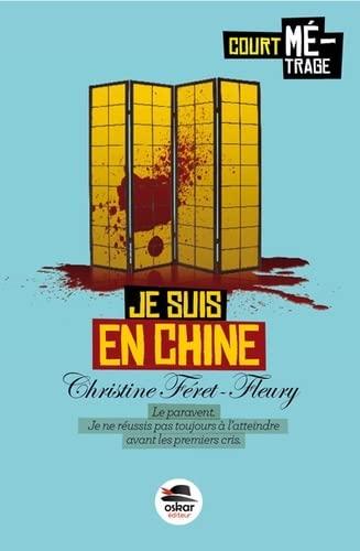 Je suis en Chine: F�ret-Fleury, Christine