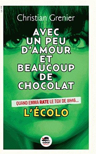 Avec un peu d'amour et beaucoup de chocolat, t. 02: Grenier, Christian