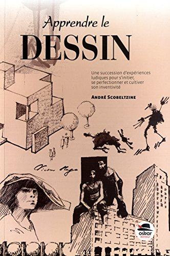 Apprendre le dessin [nouvelle édition]: Scobeltzine, André